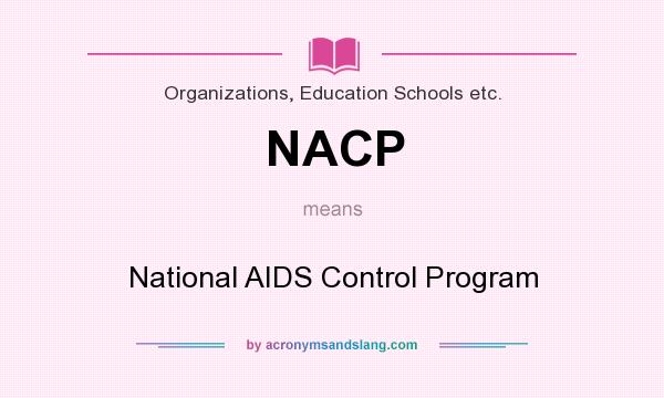 What does NACP mean? It stands for National AIDS Control Program