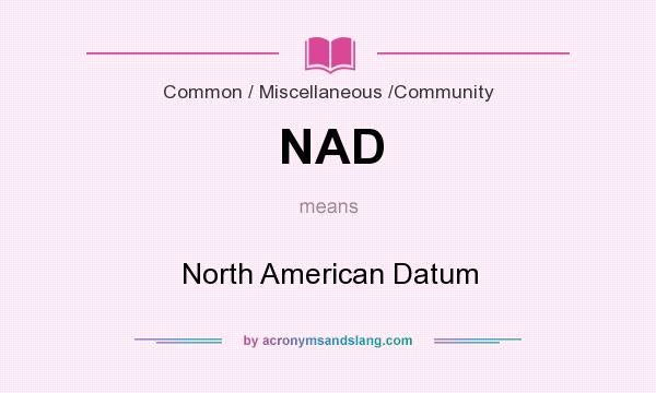 What does NAD mean? It stands for North American Datum