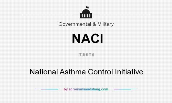 What does NACI mean? It stands for National Asthma Control Initiative