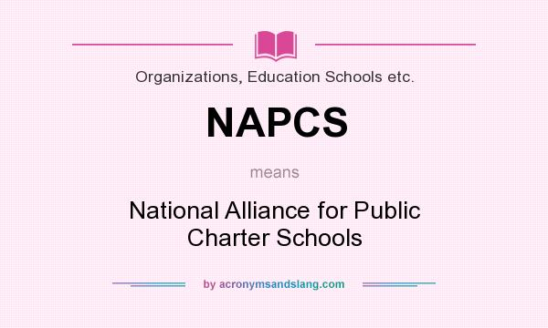 What does NAPCS mean? It stands for National Alliance for Public Charter Schools