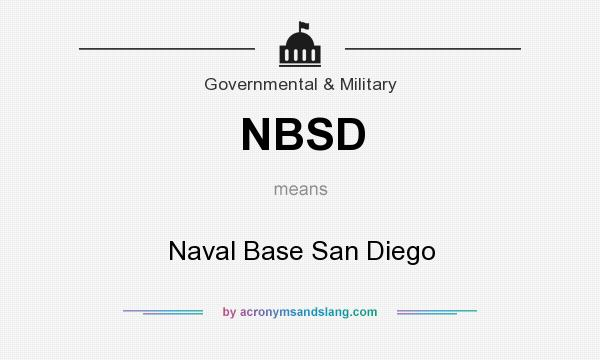 What does NBSD mean? It stands for Naval Base San Diego
