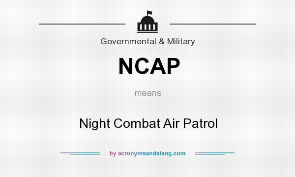 What does NCAP mean? It stands for Night Combat Air Patrol