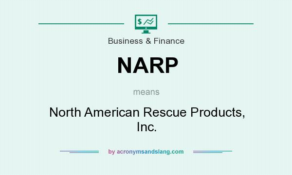 What does NARP mean? It stands for North American Rescue Products, Inc.
