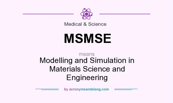 What does MSMSE mean? It stands for Modelling and Simulation in Materials Science and Engineering
