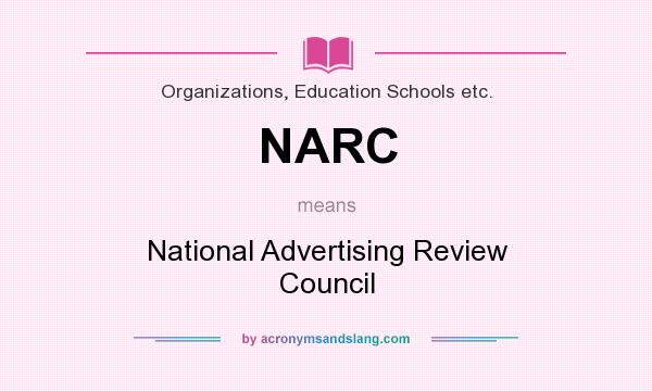 What does NARC mean? It stands for National Advertising Review Council