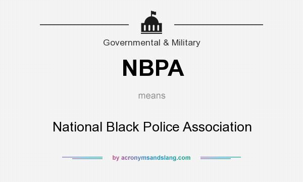 What does NBPA mean? It stands for National Black Police Association