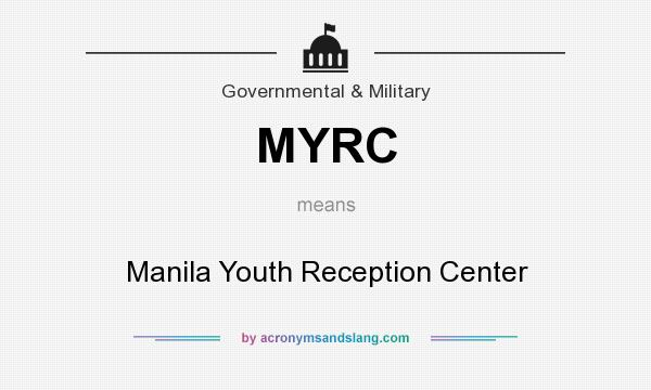 What does MYRC mean? It stands for Manila Youth Reception Center