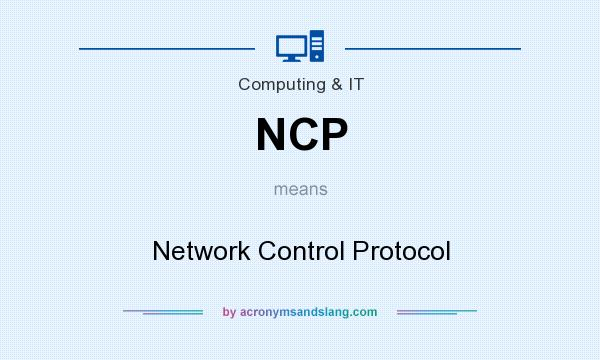 What does NCP mean? It stands for Network Control Protocol