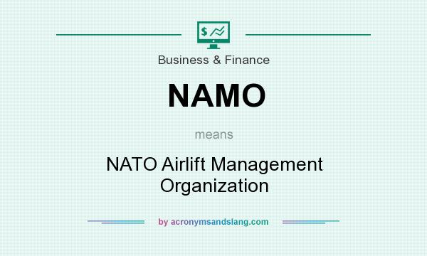 What does NAMO mean? It stands for NATO Airlift Management Organization
