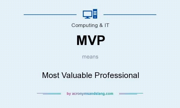What does MVP mean? It stands for Most Valuable Professional