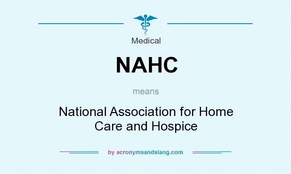 What does NAHC mean? It stands for National Association for Home Care and Hospice