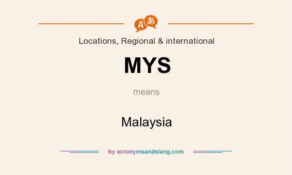 What does MYS mean? It stands for Malaysia