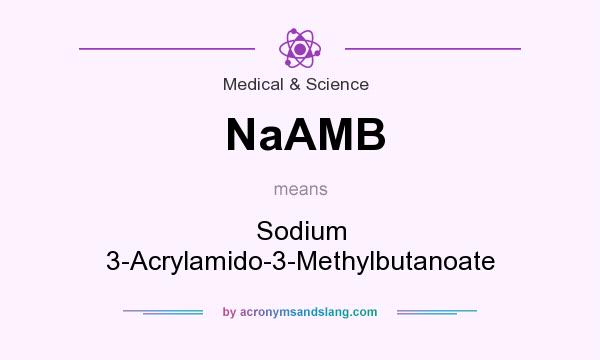 What does NaAMB mean? It stands for Sodium 3-Acrylamido-3-Methylbutanoate