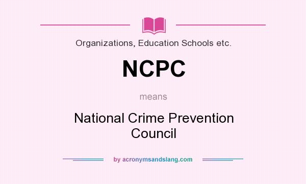 What does NCPC mean? It stands for National Crime Prevention Council