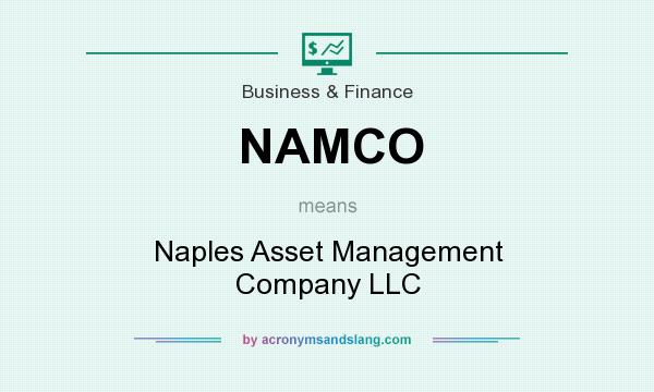 What does NAMCO mean? It stands for Naples Asset Management Company LLC