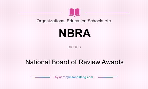 What does NBRA mean? It stands for National Board of Review Awards