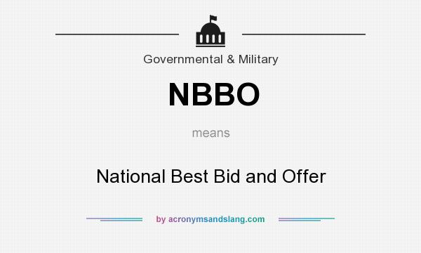 What does NBBO mean? It stands for National Best Bid and Offer