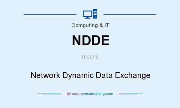 What does NDDE mean? It stands for Network Dynamic Data Exchange
