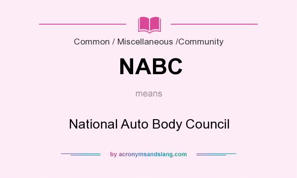 What does NABC mean? It stands for National Auto Body Council