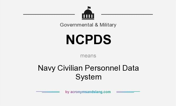 What does NCPDS mean? It stands for Navy Civilian Personnel Data System