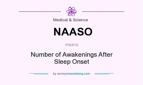 What does NAASO mean? It stands for Number of Awakenings After Sleep Onset