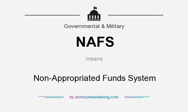 What does NAFS mean? It stands for Non-Appropriated Funds System