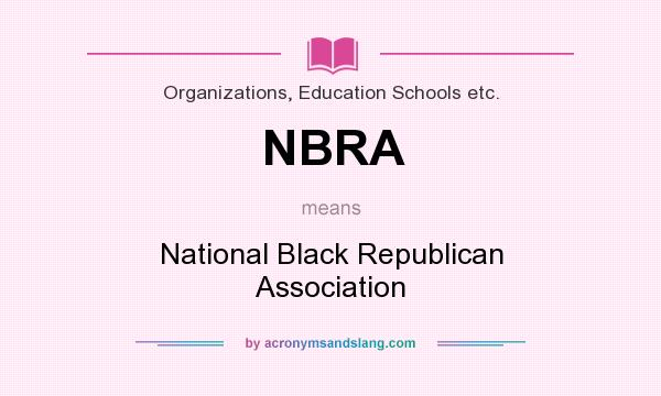 What does NBRA mean? It stands for National Black Republican Association