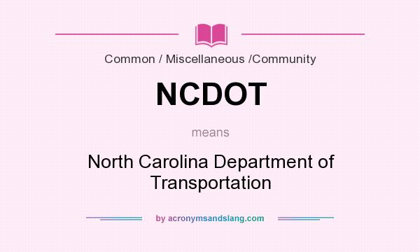 What does NCDOT mean? It stands for North Carolina Department of Transportation