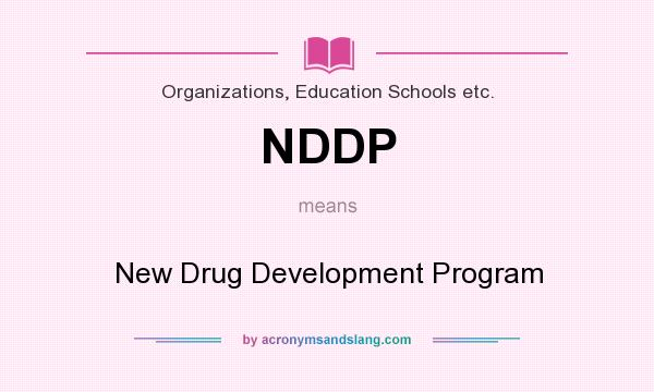What does NDDP mean? It stands for New Drug Development Program