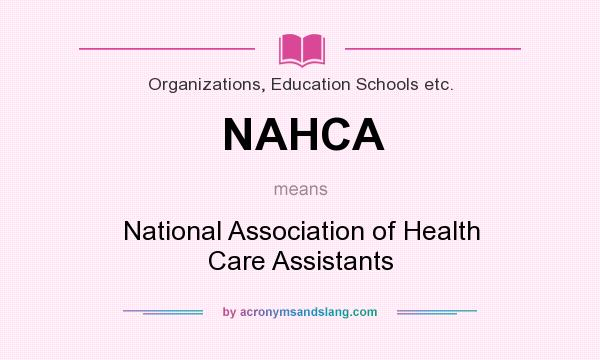 What does NAHCA mean? It stands for National Association of Health Care Assistants