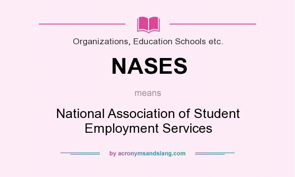 What does NASES mean? It stands for National Association of Student Employment Services