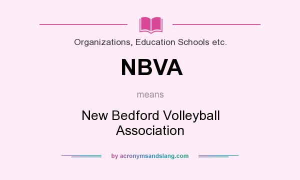 What does NBVA mean? It stands for New Bedford Volleyball Association