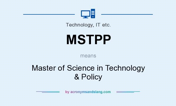 What does MSTPP mean? It stands for Master of Science in Technology & Policy