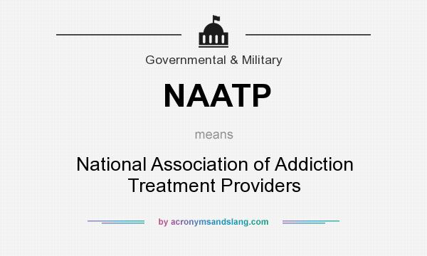 What does NAATP mean? It stands for National Association of Addiction Treatment Providers