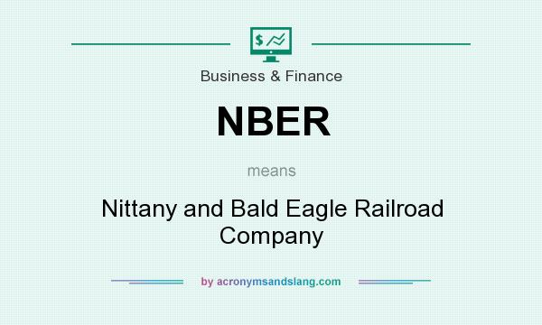 What does NBER mean? It stands for Nittany and Bald Eagle Railroad Company