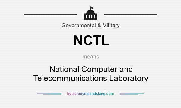What does NCTL mean? It stands for National Computer and Telecommunications Laboratory
