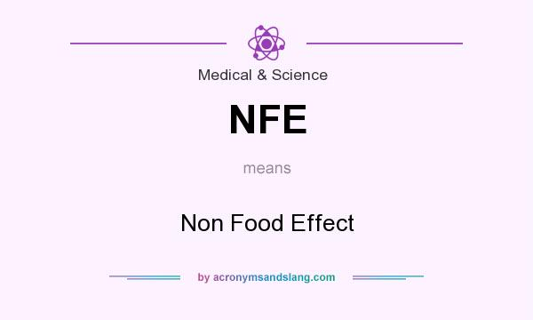 What does NFE mean? It stands for Non Food Effect