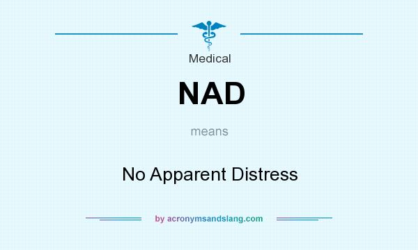 What does NAD mean? It stands for No Apparent Distress