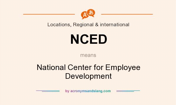 What does NCED mean? It stands for National Center for Employee Development