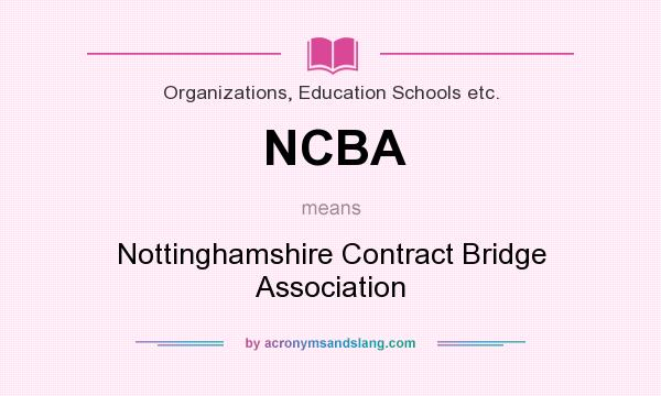 What does NCBA mean? It stands for Nottinghamshire Contract Bridge Association