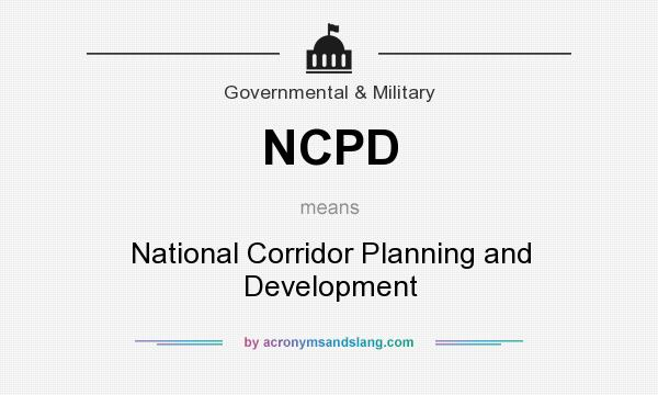 What does NCPD mean? It stands for National Corridor Planning and Development