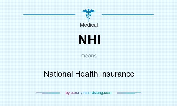 What does NHI mean? It stands for National Health Insurance