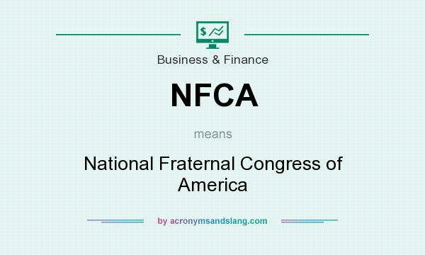 What does NFCA mean? It stands for National Fraternal Congress of America