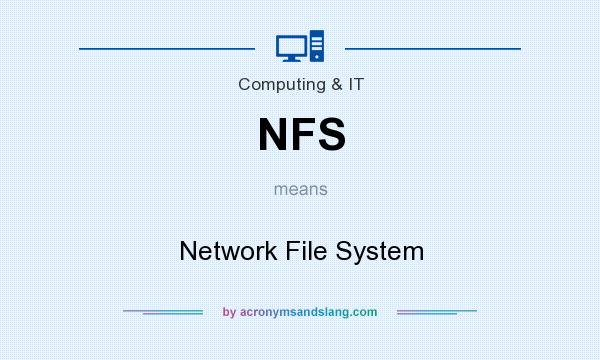 What does NFS mean? It stands for Network File System