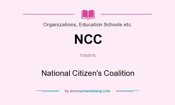 What does NCC mean? It stands for National Citizen`s Coalition