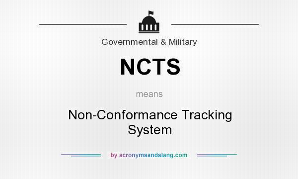 What does NCTS mean? It stands for Non-Conformance Tracking System