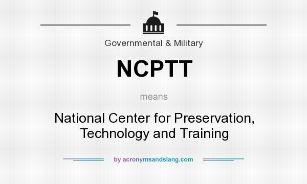 What does NCPTT mean? It stands for National Center for Preservation, Technology and Training