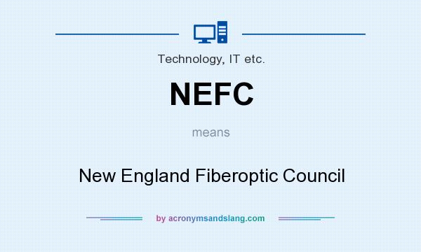 What does NEFC mean? It stands for New England Fiberoptic Council