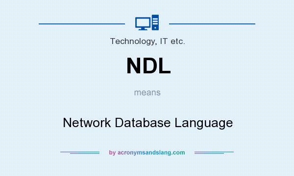 What does NDL mean? It stands for Network Database Language