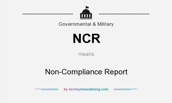What does NCR mean? It stands for Non-Compliance Report